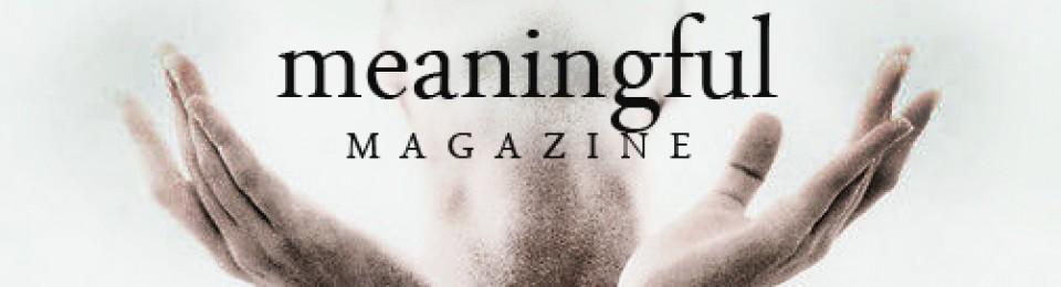 Meaningful Magazine